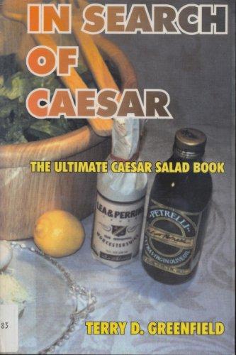 9781570900143: In Search of Caesar: The Ultimate Caesar Salad Book