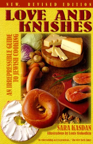 Love and Knishes: An Irrepressible Guide to: Sara Kasdan; Kathryn