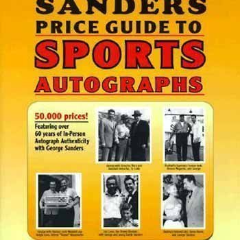 The Sander's Price Guide to Sports Autographs: The World's Leading Autograph Pricing Authority (1570900787) by Chuck McKeen; George Sanders; Helen Sanders; Ralph Roberts