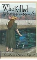 Who Killed What'S-Her-Name?: A Peaches Dann Mystery (Peaches Dan Mysteries): Squire, Elizabeth...