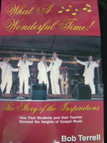 9781570900969: What a Wonderful Time: The Story of the Inspirations