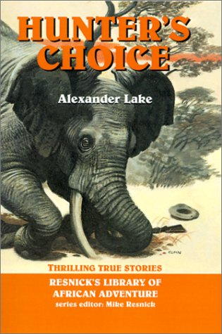 Hunter's Choice: Thrilling True Stories (Resnick Library: Alexander Lake
