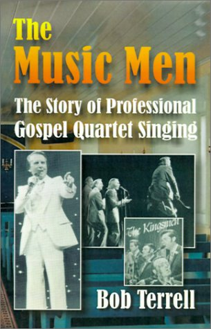 9781570901232: The Music Men: The Story of Professional Gospel Music Singing