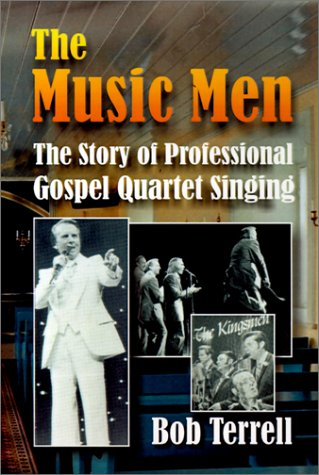 9781570901249: The Music Men: The Story of Professional Gospel Music Singing