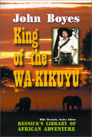 9781570901270: King of the Wa-Kikuyu (Resnick's Library of African Adventure)