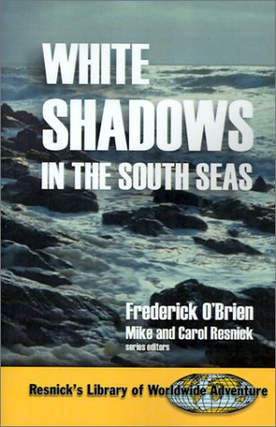 9781570901690: White Shadows in the South Seas (Resnick Library of Worldwide Adventure)