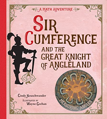 Sir Cumference and the Great Knight of Angleland (A Math Adventure) (157091169X) by Cindy Neuschwander