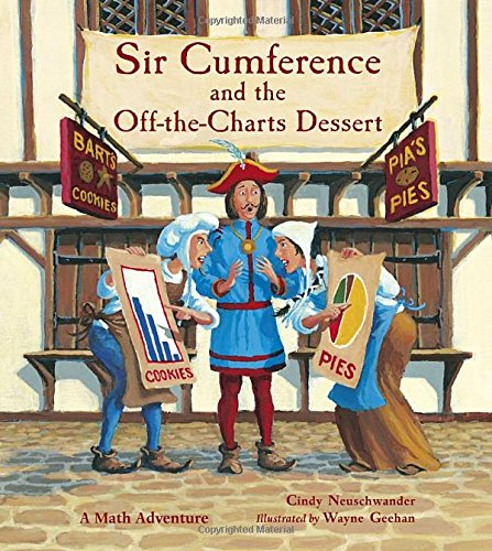 9781570911989: Sir Cumference and the Off-the-Charts Dessert