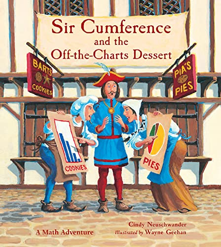 Sir Cumference and the Off-the-Charts Dessert (Charlesbridge Math Adventures (Paperback)) (1570911991) by Cindy Neuschwander