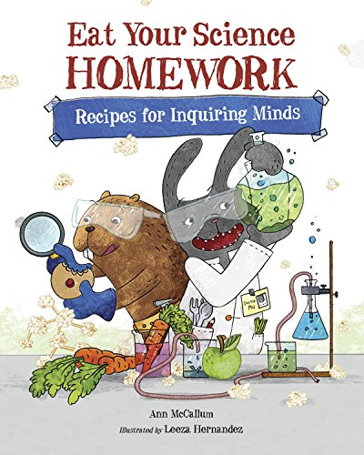 9781570912986: Eat Your Science Homework: Recipes for Inquiring Minds (Eat Your Homework)