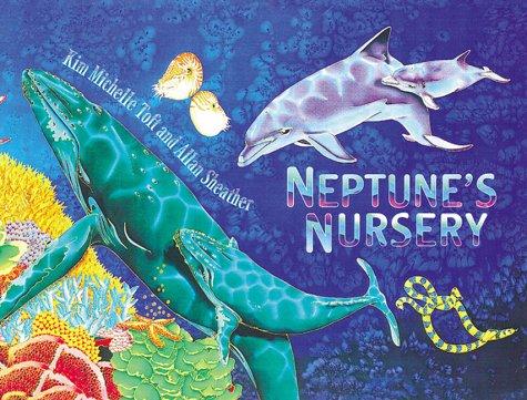 Neptune's Nursery: Sheather, Allan,Toft, Kim