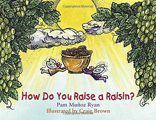 How Do You Raise a Raisin?: Ryan, Pam Munoz