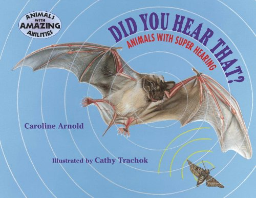 Did You Hear That? Animals with Super Hearing (Animals with Amazing Abilities): Caroline Arnold