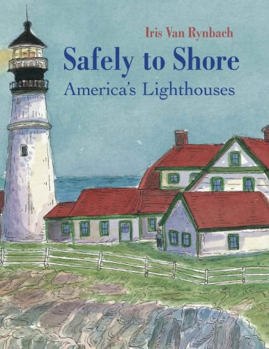 Safely to Shore: America's Lighthouses.: VAN RYNBACH, Iris.
