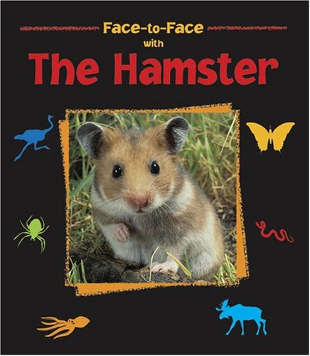 Face-to-Face with the Hamster: Starosta, Paul; Starosta, Paul