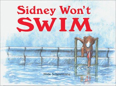 9781570914768: Sidney Won't Swim