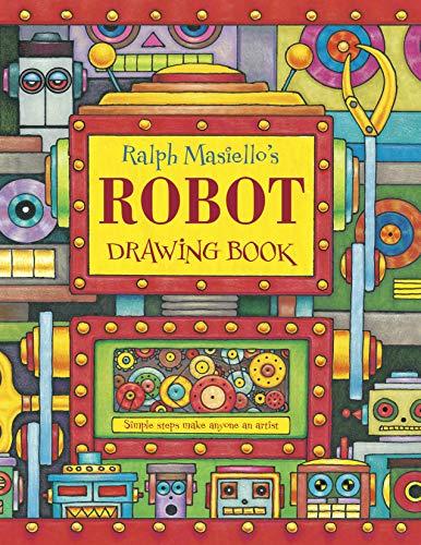 Ralph Masiello's Robot Drawing Book (1570915369) by Masiello, Ralph