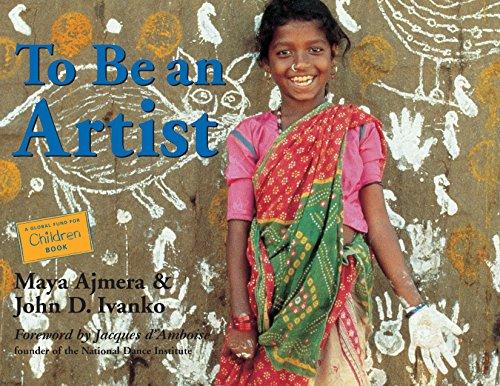 To Be an Artist (Shatki for Children): Ajmera, Maya; Ivanko, John D.; Global Fund For Children (...