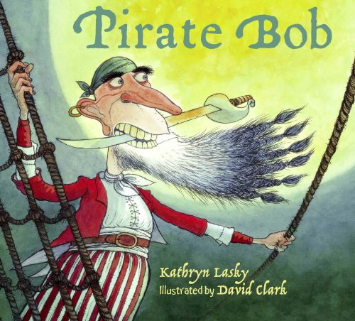 Pirate Bob (1570915954) by Kathryn Lasky