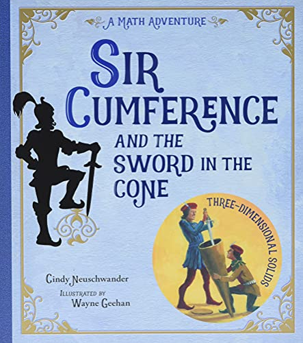 Sir Cumference and the Sword in the Cone (1570916012) by Cindy Neuschwander