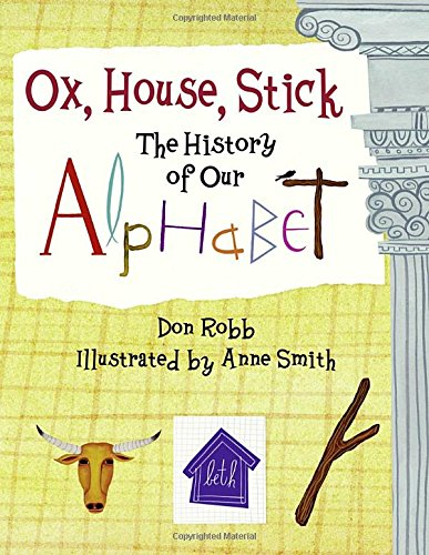 9781570916090: Ox, House, Stick: The History of Our Alphabet