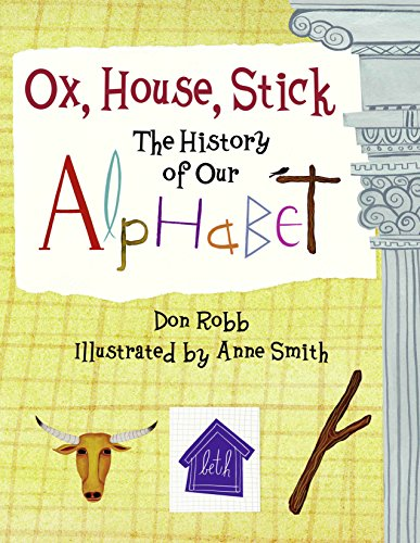 9781570916106: Ox, House, Stick: The History of Our Alphabet