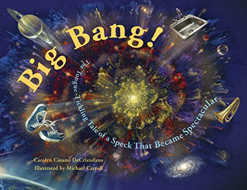 9781570916199: Big Bang!: The Tongue-Tickling Tale of a Speck That Became Spectacular