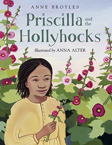 Priscilla and the Hollyhocks: Broyles, Anne