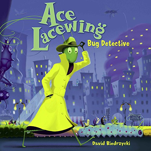 Ace Lacewing: Bug Detective: Biedrzycki, David