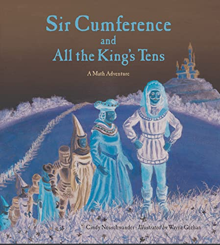 9781570917288: Sir Cumference and All the King's Tens: A Math Adventure