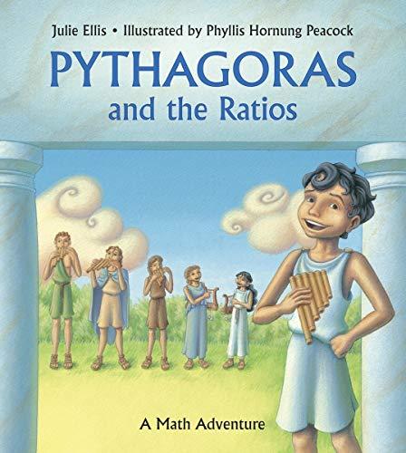 Pythagoras and the Ratios: A Math Adventure: Ellis, Julie