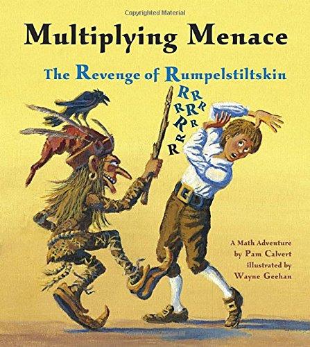 Multiplying Menace: The Revenge of Rumpelstiltskin (A Math Adventure): Pam Calvert