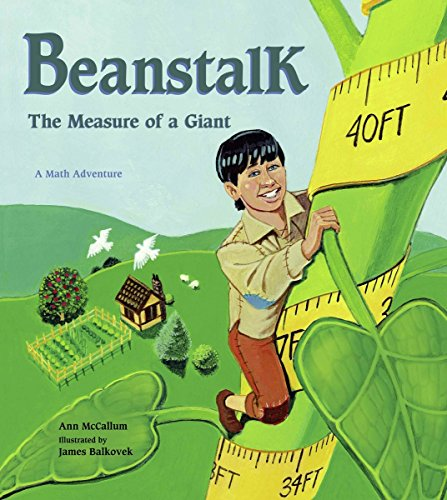 Beanstalk: The Measure of a Giant (A Math Adventure) (1570918945) by Ann McCallum