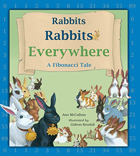 Rabbits Rabbits Everywhere: A Fibonacci Tale (1570918961) by Ann McCallum
