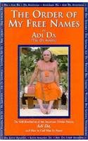 9781570970245: The Order of My Free Names: The Self-Revelation of the Incarnate Divine Person, Adi Da, and How to Call Him by Name