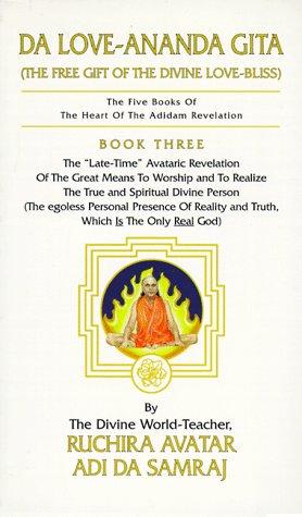 9781570970511: Da Love-Ananda Gita: The Free Gift of the Divine Love-Bliss (The Five Books of the Heart of the Adidam Revelation , No 3)
