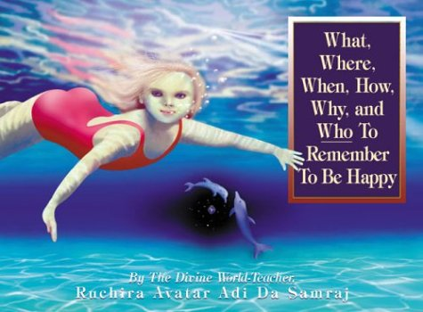 9781570970740: What, Where, When, How, Why, and Who To Remember To Be Happy(Childrens' Edition)