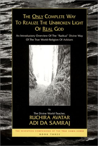 9781570971075: The Only Complete Way to Realize the Unbroken Light of Real God: An Introductory Overview of the