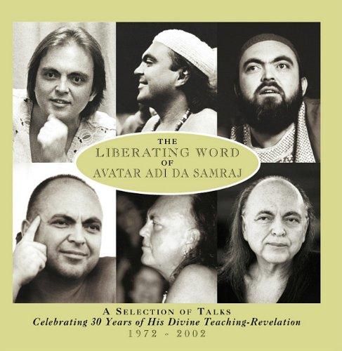 9781570971334: The Liberating Word Of Avatar Adi Da Samraj: A Selection Of Talks Celebrating 30 Years of His Divine Teaching-Revelation 1972-2002 (Volume 1)