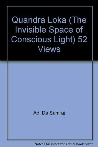 9781570971495: Quandra Loka (The Invisible Space of Conscious Light) 52 Views