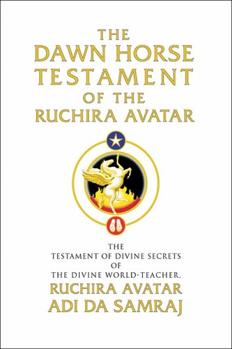 9781570971686: The Dawn Horse Testament of the Ruchira Avatar: The Testament of Secrets of the Divine World Teacher and True Heart Master New Edition
