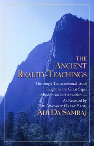 "The Ancient Reality-Teachings (""Perfect Knowledge"" Series): Adi Da Samraj"