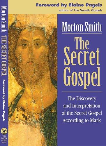 9781570972034: Secret Gospel: Discovery and Interpretation of the Secret Gospel According to Mark: The Discovery and Interpretation of the Secret Gospel According to Mark