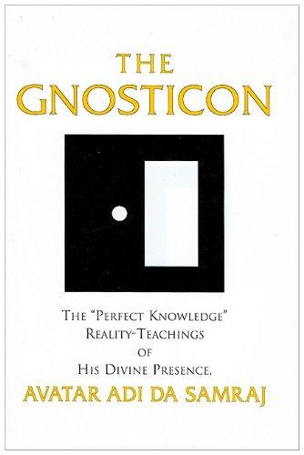 "9781570972799: The Gnosticon: The ""Perfect Knowledge"" Reality-Teachings of His Divine Presence, Avatar Adi Da Samraj"