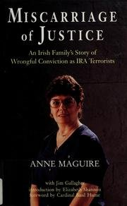 Miscarriage of Justice: An Irish Family's Story: Anne Maguire, Jim