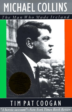9781570980756: Michael Collins : The Man Who Made Ireland