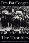 9781570980923: The Troubles: Ireland's Ordeal 1966-1996 and the Search for Peace