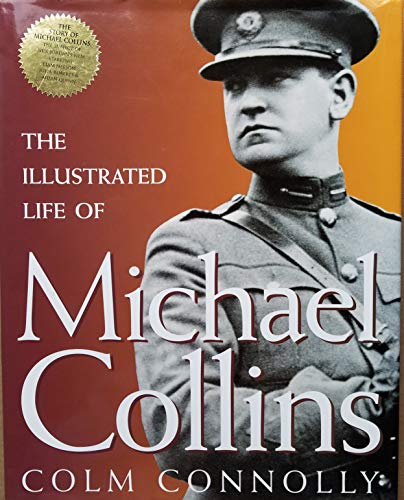 9781570981128: The Illustrated Life of Michael Collins
