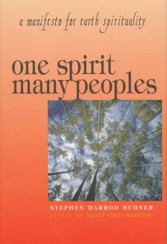 One Spirit, Many Peoples: A Manifesto for: Buhner, Stephen Harrod
