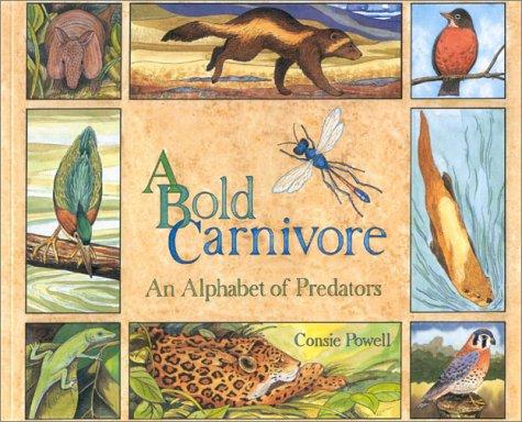 9781570981432: A Bold Carnivore: An Alphabet of Predators